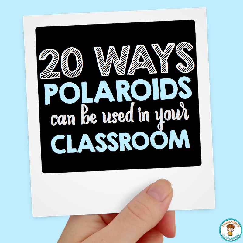 Ways to Use Polaroids in the Classroom