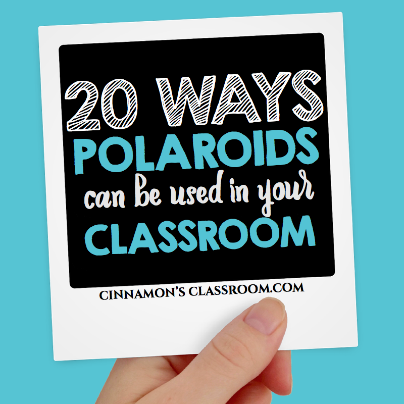20 ways to use polaroids in the classroom