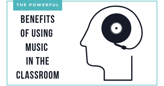 benefits of using music in the classroom blog banner (1)