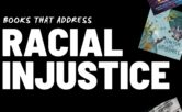 Books that Address Racial Injustice copy