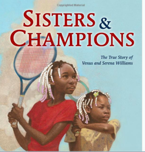 Sisters and Champions: The True Story of Venus and Serena Williams Hardcover